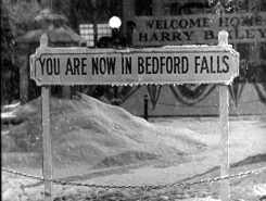 You are now in Bedford Falls | Passing Time
